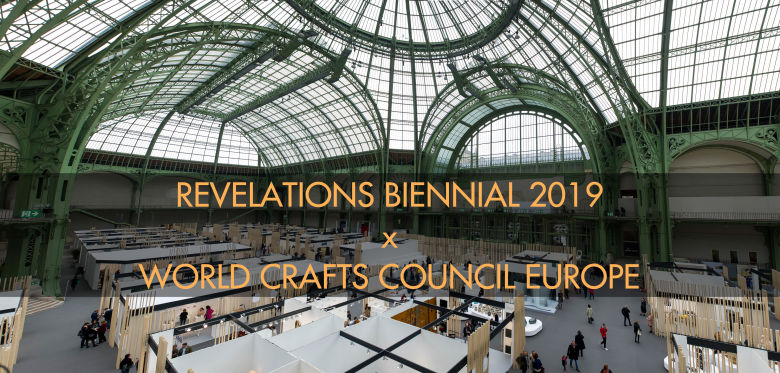 WCC-Europe Exhibition and Symposium, Révélations – Fine Craft and Creation Fair, Grand Palais, Paris, 23-26 May 2019